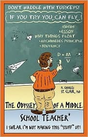 """The Odyssey of a Middle School Teacher: I Swear I'm Not Making This """"Stuff"""" Up!"""