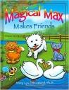 Magical Max Makes Friends