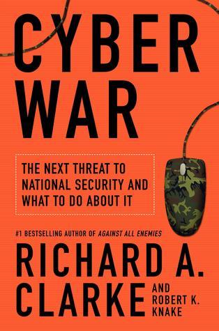 Cyberwar by Richard A. Clarke