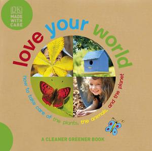 Love Your World by Dawn Sirett