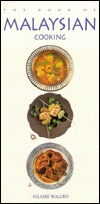 The Book of Malaysian Cooking by Hilaire Walden