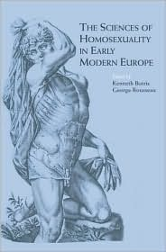 The Sciences of Homosexuality in Early Modern Europe