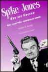 Spike Jones Off the Record by Jordan R. Young