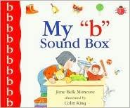 My 'b' Sound Box by Jane Belk Moncure