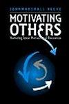 Motivating Others: Nurturing Inner Motivational Resources