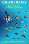 Aquariology: Fish Diseases & Water Chemistry
