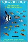 Aquariology: Fish Diseases & Water Chemistry