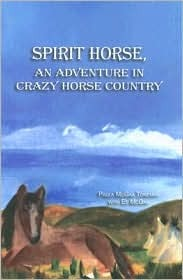 Spirit Horse: An Adventure in Crazy Horse Country