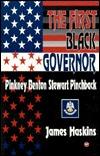 The First Black Governor, Pinkney Benton Stewart Pinchback