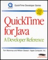 Quicktime for Java: A Developer Reference [With CDROM]
