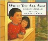 While You Are Away by Eileen Spinelli