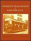 Street Railways of Louisiana