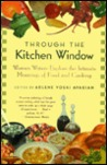 Through the Kitchen Window: Women Writers Explore the Intimate Meanings of Food and Cooking