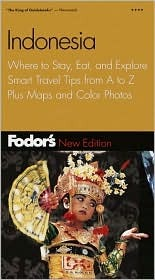 Fodor's Indonesia, 2nd Edition: Where to Stay, Eat, and Explore, Smart Travel Tips from A to Z, Plus Maps and Co lor Photos