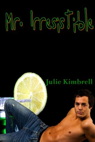 Mr. Irresistible by Julie Kimbrell