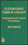 to-everything-there-is-a-season-development-in-the-context-of-the-lifespan
