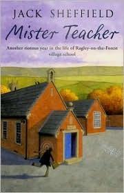 Mister Teacher by Jack Sheffield