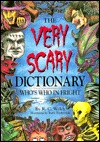 The Very Scary Dictionary: Who's Who in Fright