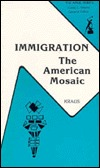 Immigration, the American Mosaic: From Pilgrims to Modern Refugees (The Anvil series)