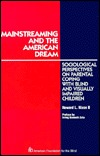 mainstreaming-and-the-american-dream-sociological-perspectives-on-parental-coping-with-blind-visually-impaired-children