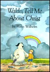 Waldo Tell Me about Christ
