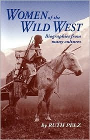Women of the Wild West: Biographies from Many Cultures