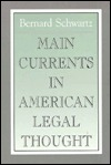 Main Currents in American Legal Thought