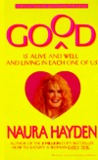 Good Is Alive and Well and Living in Each One of Us: A Revolutionary Self-Change Program