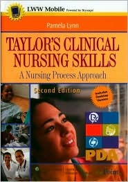 Taylor's Clinical Nursing Skills, Second Edition, for PDA: Powered by Skyscape, Inc.