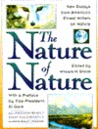 The Nature of Nature: New Essays from America's Finest Writers on Nature