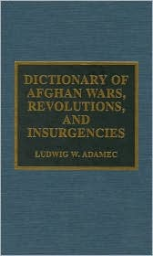 Dictionary of Afghan Wars, Revolutions, and Insurgencies