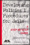 Developing Policies & Procedures for Jails: A Step-By-Step Guide