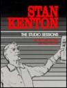 Stan Kenton: The Studio Sessions: A Discography