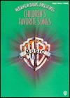 Warner Bros. Presents Children's Favorite Songs: Piano/Vocal/Chords
