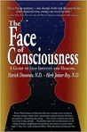 The Face of Consciousness: A Guide to Self-Identity and Healing