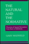 The Natural and the Normative: Theories of Spatial Perception from Kant to Helmholtz