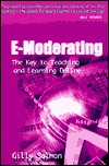 E-Moderating: The Key to Teaching and Learning Online