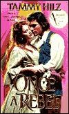 Once A Rebel by Tammy Hilz