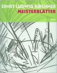 Ernst Ludwig Kirchner: Meisterblätter
