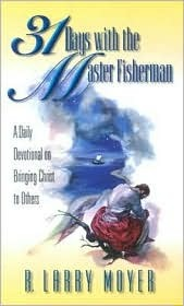 31 Days with Master Fisherman**see New #: A Daily Devotional on Bringing Christ to Others