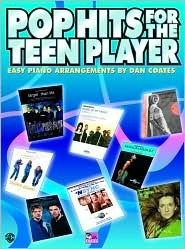 Pop Hits for the Teen Player: Easy Piano