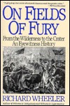 On Fields of Fury; From the Wilderness to the Crater by Richard  Wheeler