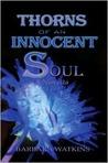 Thorns of an Innocent Soul: Novella