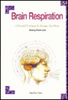 Brain Respiration: A Powerful Technique to Energize Your Brain