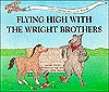 Flying High with the Wright Brothers: The Story of Their First Flight: A Dog's Tale