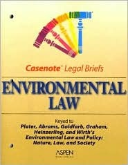 Environmental Law: Keyed to Plater, Abrams, Goldfarb, Graham, Heinzerling, and Wirth's Environmental Law and Policy: Nature, Law, and Society