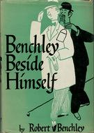 Benchley Beside Himself