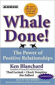 Ebook Whale Done! The Power of Positive Relationships by Kenneth H. Blanchard PDF!
