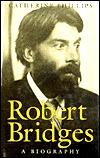 Robert Bridges: A Biography