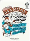 A Manual on How to Play the 5-String Banjo for the Complete Ignoramus!